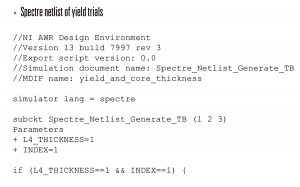 Figure 7: Microwave Office outputs the results of yield analysis as Cadence compatible Spectre netlists